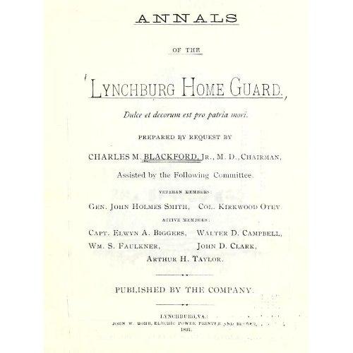 Annals of the Lynchburg Home Guard by C.M. Blackford