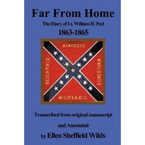 11th MS: Far From Home: The Diary of Lt. William H. Peel 1863-1865