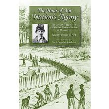 The Hour of Our Nation's Agony: The Civil War Letters of Lt. William Cowper Nelson of Mississippi (Voices Of The Civil War)