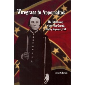 Wiregrass to Appomattox:  The Untold Story of the 50th Georgia Infantry Regiment, C.S.A.
