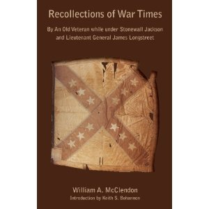 Recollections of War Times, By an Old Veteran, While Under Stonewall Jackson and Lieutenant James Longstreet; How I Got In, and How I Got Out
