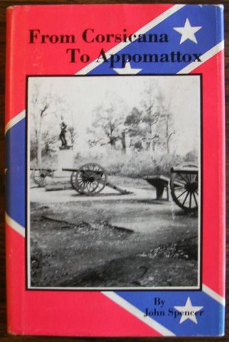 From Corsicana to Appomattox: The Story of the Corsicana Invincibles and the Navarro Rifles