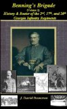 Benning's Brigade (Volume 2) History and Roster of the 2nd, 17th, and 20th Georgia Infantry Regiments