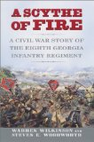 A Scythe of Fire: A Civil War Story of the Eighth Georgia Infantry Regiment