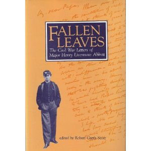 Fallen Leaves: The Civil War Letters of Major Henry Livermore Abbott