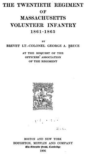 Twentieth Regiment of Massachusetts Volunteer Infantry 1861-1865