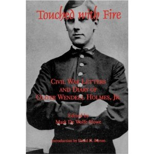 Touched with Fire; Civil War Letters and Diary of Oliver Wendell Holmes, Jr.