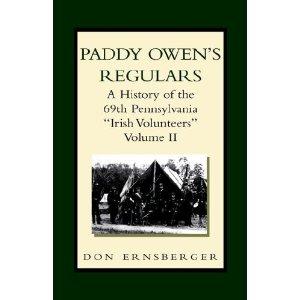 "Paddy Owen's Regulars: A History of the 69th Pennsylvania ""Irish Volunteers"", Volume 2"