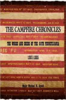 The Campfire Chronicles: The Words and Deeds of the 88th Pennsylvania 1861-1865 by Michael N. Ayoub
