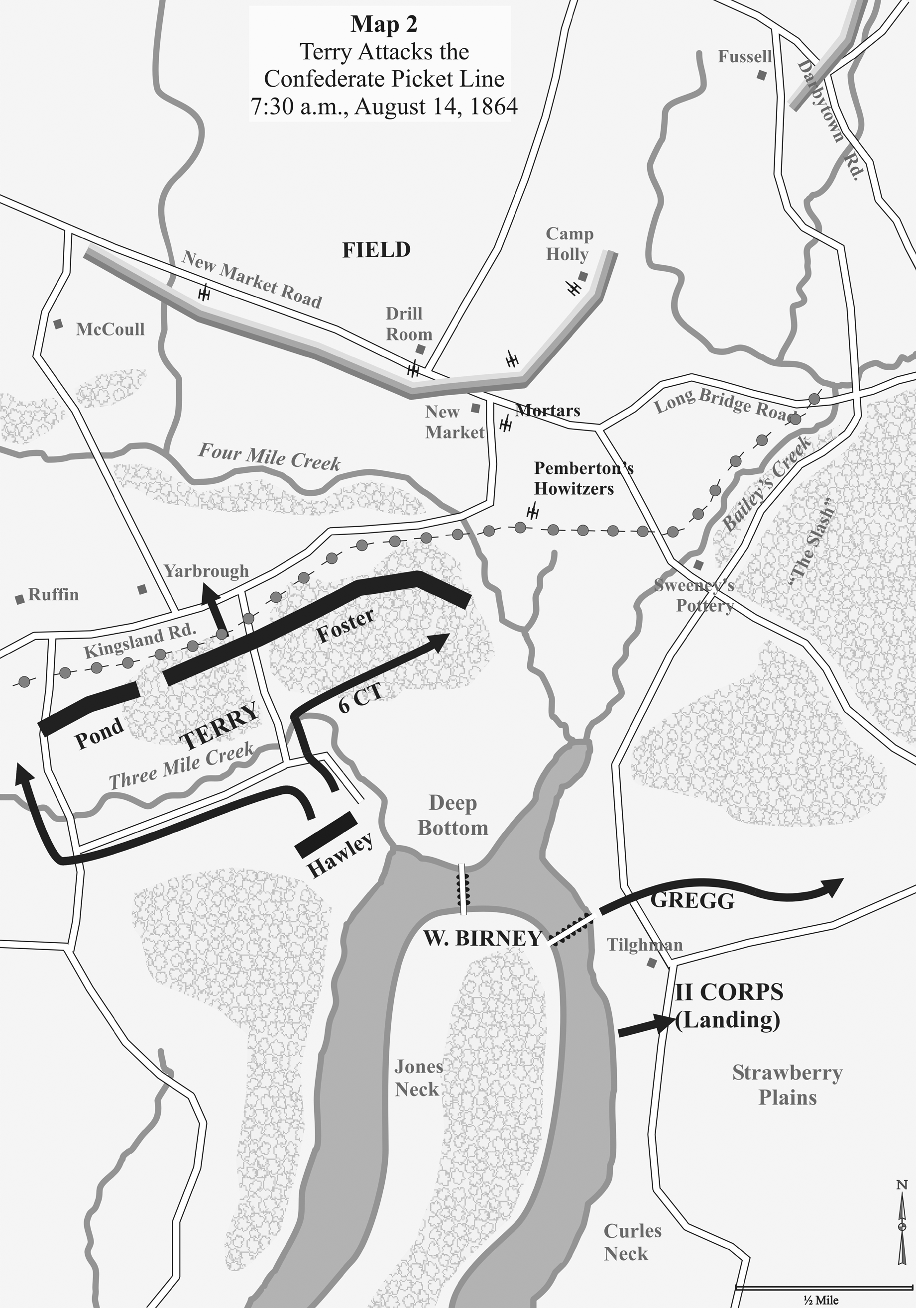 Horn Weldon RR Battles Second Deep Bottom Map 2: Terry Attacks the Confederate Picket Line 7:30 a.m., August 14, 1864
